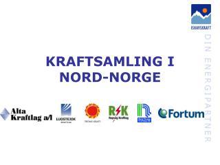 KRAFTSAMLING I NORD-NORGE