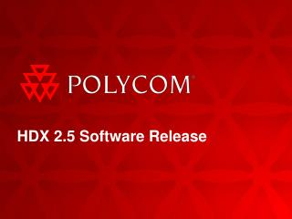 HDX 2.5 Software Release