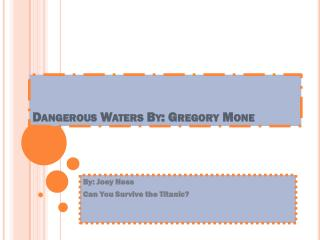 Dangerous Waters By: Gregory  Mone