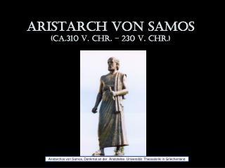 Aristarch von Samos (ca.310 v. Chr. – 230 v. Chr.)