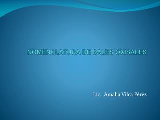 NOMENCLATURA DE SALES OXISALES