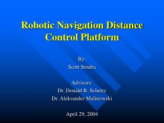 Robotic Navigation Distance Control Platform