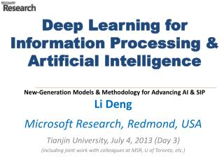 Li Deng  Microsoft Research, Redmond,  USA Tianjin University, July 4, 2013 (Day 3)