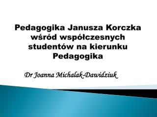 Pedagogika Janusza  Korczka  wśród współczesnych studentów na kierunku Pedagogika