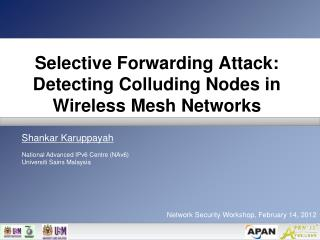 Selective Forwarding Attack:  Detecting Colluding Nodes in Wireless Mesh Networks