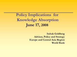 Policy Implications  for  Knowledge Absorption  June 17 , 2008