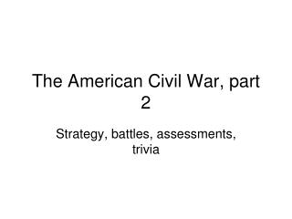 The American Civil War, part 2