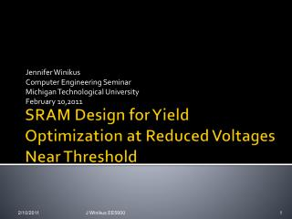 SRAM Design for Yield Optimization at Reduced Voltages Near Threshold