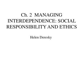 Ch. 2  MANAGING INTERDEPENDENCE: SOCIAL RESPONSIBILITY AND ETHICS