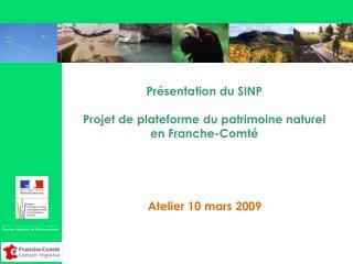 Présentation du SINP Projet de plateforme du patrimoine naturel en Franche-Comté