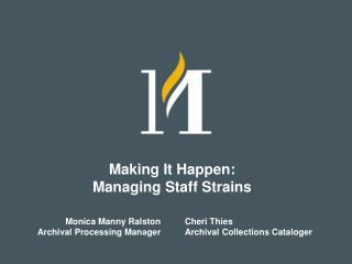Making It Happen: Managing Staff Strains