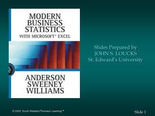 Slides Prepared by JOHN S. LOUCKS St. Edward�s University