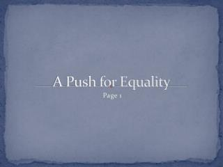 A Push for Equality