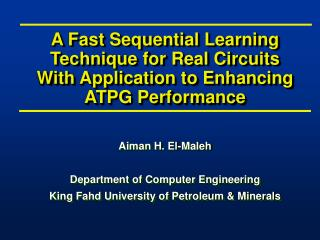 Aiman H. El-Maleh Department of Computer Engineering King Fahd University of Petroleum & Minerals