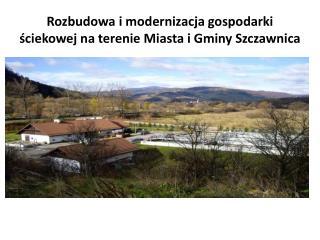 Rozbudowa i modernizacja gospodarki ściekowej na terenie Miasta i Gminy Szczawnica