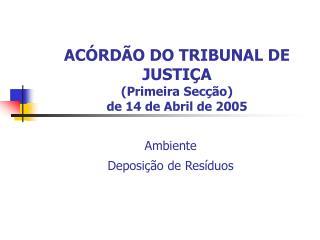 ACÓRDÃO DO TRIBUNAL DE JUSTIÇA  (Primeira Secção) de 14 de Abril de 2005