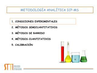 CONDICIONES EXPERIMENTALES MÉTODOS SEMICUANTITATIVOS MÉTODOS DE BARRIDO MÉTODOS CUANTITATIVOS