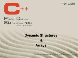 Dynamic Structures  &  Arrays