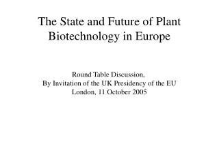 The State and Future of Plant Biotechnology in Europe
