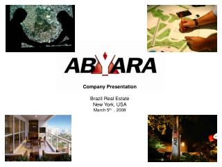 Company Presentation Brazil Real Estate  New York, USA March 5 th   , 2008