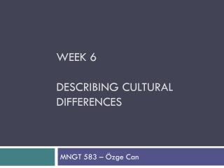 Week 6 DEScRIBING CULTURAL DIFFERENCES