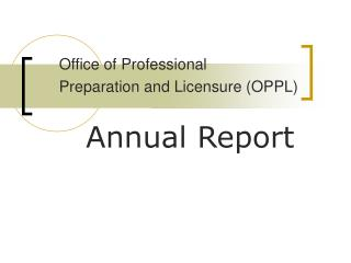 Office of Professional Preparation and Licensure OPPL