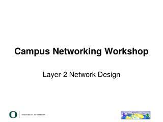Campus Networking Workshop