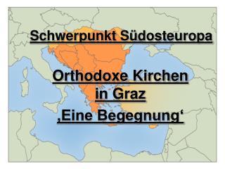 Schwerpunkt Südosteuropa