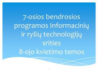 7-osios bendrosios programos Informacinių ir ryšių technologijų srities  8-ojo kvietimo temos
