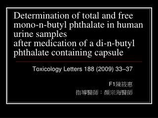 Toxicology Letters 188 (2009) 33–37 F1 陳筱惠 指導醫師:顏宗海醫師