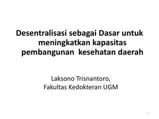 Laksono Trisnantoro,  Fakultas Kedokteran UGM