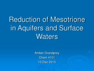Reduction of Mesotrione in Aquifers and Surface Waters