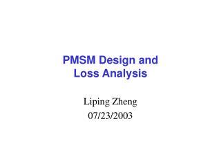 PMSM Design and  Loss Analysis