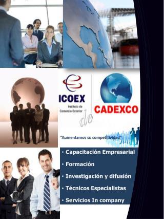 Capacitación Empresarial  Formación  Investigación y difusión   Técnicos Especialistas