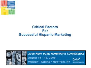 Critical Factors  For  Successful Hispanic Marketing