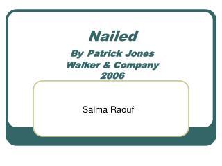 Nailed By Patrick Jones Walker & Company 2006