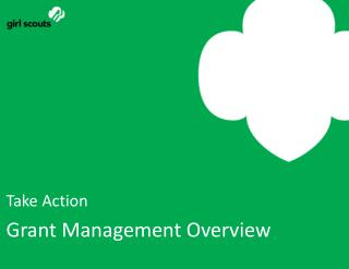 Take Action Grant Management Overview