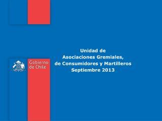 Unidad de  Asociaciones Gremiales,  de Consumidores y Martilleros Septiembre 2013