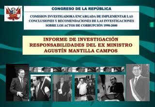 INFORME DE INVESTIGACIÓN RESPONSABILIDADES DEL EX MINISTRO AGUSTÍN MANTILLA CAMPOS