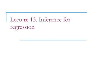 Lecture 13. Inference for regression