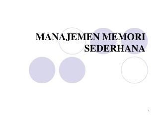 MANAJEMEN MEMORI SEDERHANA