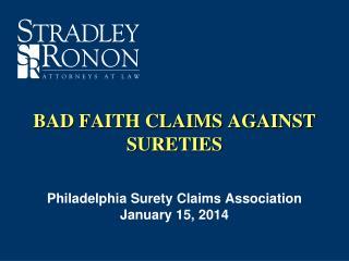 BAD FAITH CLAIMS AGAINST  SURETIES