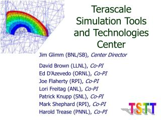 Terascale Simulation Tools and Technologies Center