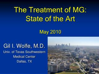 The Treatment of MG: State of the Art May 2010