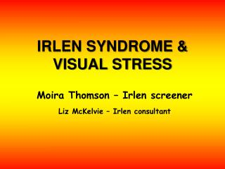 IRLEN SYNDROME & VISUAL STRESS