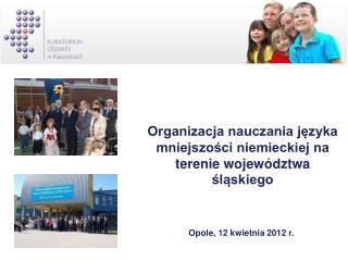 Organizacja nauczania języka mniejszości niemieckiej na terenie województwa śląskiego
