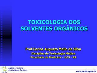 TOXICOLOGIA DOS  SOLVENTES ORG�NICOS