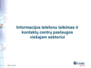 Informacijos telefonu teikimas ir  kontaktų  centrų paslaugos  viešajam sektoriui