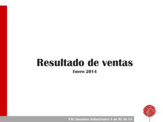 Resultado de ventas Enero 2014