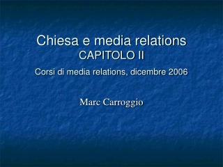 Chiesa e media relations  CAPITOLO II Corsi di media relations, dicembre 2006